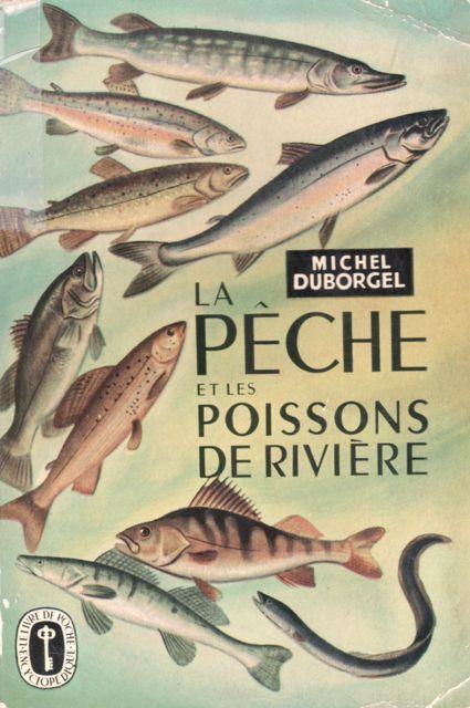 Michel Duborgel La pêche et les poissons de rivière 1955