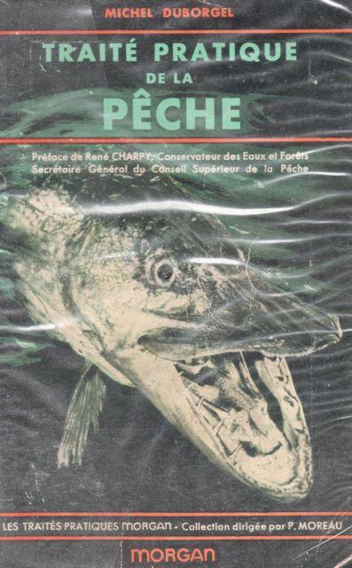 Michel Duborgel Traité pratique de la pêche en eau douce 1959