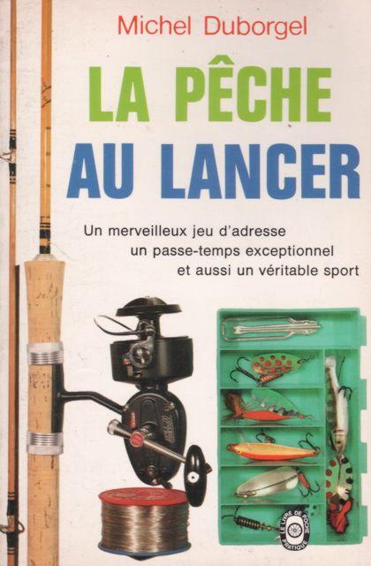 Michel Duborgel La pêche au lancer 1973