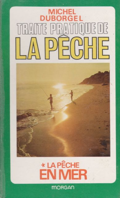 Michel Duborgel Traité pratique de la pêche en mer 1972